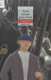 Françoise Richard - Trois messes pour Noël.