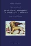 Françoise Richer-Rossi - Alfonso de Ulloa, historiographe - Discours politiques et traductions.