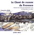 Françoise Rico - Le Chant du roseau de Provence.