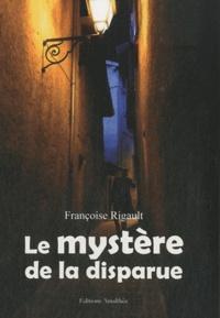 Françoise Rigault - Le mystère de la disparue.