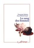 Françoise Rodary et Jean-Michel Guyot - Le sang des femmes.