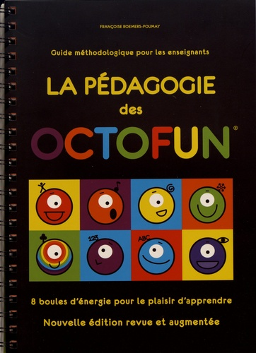 La pédagogie des Octofun. Guide méthodologique pour les enseignants  édition revue et augmentée