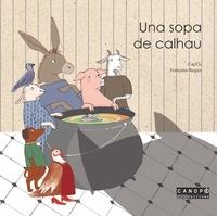 Françoise Rogier et  CAP'OC - Una sopa de calhau - Occitan languedocien. 1 CD audio