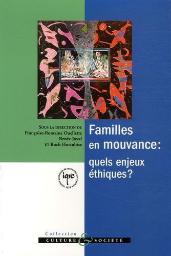 Françoise-Romaine Ouellette et Renée Joyal - Familles en mouvance : quels enjeux éthiques ?.