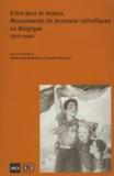 Françoise Rosart et Thierry Scaillet - Entre jeux et enjeux - Mouvement de jeunesse catholiques en Belgique, 1910-1940.