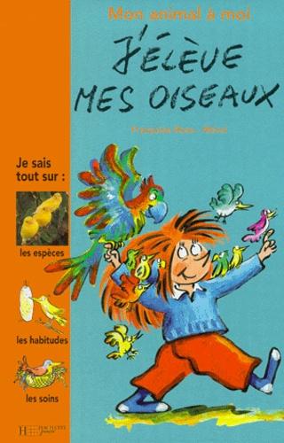 Françoise Rose et  Mérel - J'élève mes oiseaux.