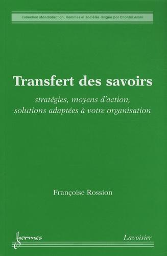 Françoise Rossion - Transfert des savoirs - Stratégies, moyens d'action, solutions adaptées à votre organisation.