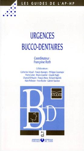 Françoise Roth et  Collectif - Urgences bucco-dentaires.