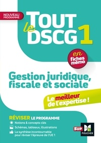 Françoise Rouaix et Catherine Maillet - Tout le DSCG 1 - Gestion juridique fiscale et sociale - 3e édition - Révision et entraînement.