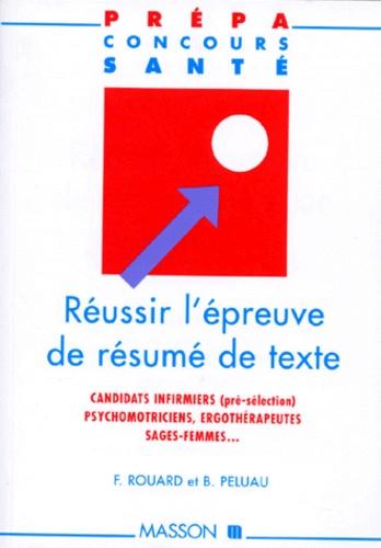 Françoise Rouard - Réussir l'épreuve de résumé de texte - Candidats infirmiers (pré-sélection), psychomotriciens, ergothérapeutes, sages-femmes....