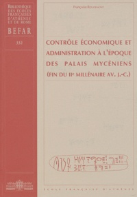 Françoise Rougemont - Contrôle économique et administration à l'époque des palais mycéniens (fin du IIe millénaire avant J-C).