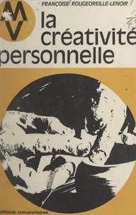 Françoise Rougeoreille-Lenoir et Bernadette Delarge - La créativité personnelle.