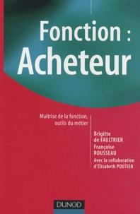 Françoise Rousseau - Fonction : Acheteur - Maîtrise de la fonction, Outils du métier.