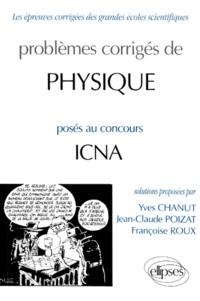 Françoise Roux et Yves Chanut - Problèmes corrigés de physique posés au concours de ICNA.