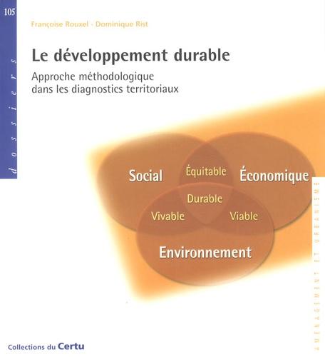 Françoise Rouxel et Dominique Rist - Le développement durable - Approche méthodologique dans les diagnostics territoriaux.