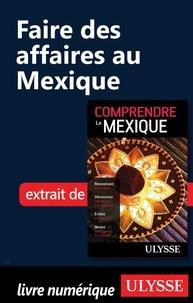 Françoise Roy - Faire des affaires au Mexique.