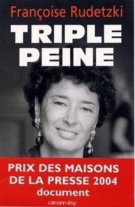 Françoise Rudetzki - Triple peine.