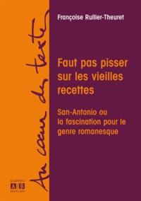 Françoise Rullier-Theuret - Faut pas pisser sur les vieilles recettes.