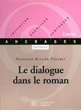 Françoise Rullier-Theuret - Le dialogue dans le roman - Edition 2001 - Initiation, Exercices, Synthèses.