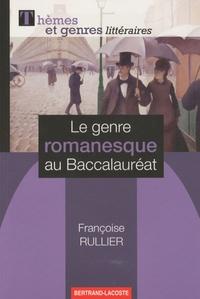 Françoise Rullier-Theuret - Le genre romanesque au Baccalauréat.