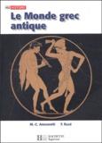 Françoise Ruzé et Marie-Claire Amouretti - Le Monde grec antique - Des palais crétois à la conquête romaine.