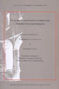Françoise Sabban - Un aliment sain dans un corps sain - Perspectives historiques.