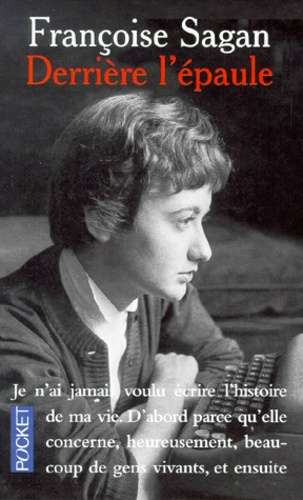 Françoise Sagan - Derrière l'épaule.
