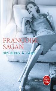 Françoise Sagan - Des bleus à l'âme.