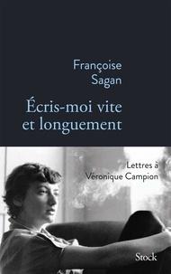 Françoise Sagan - Ecris-moi vite et longuement.