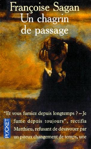 Françoise Sagan - Le chagrin de passage.