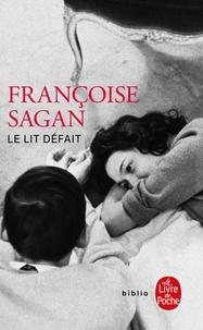 Françoise Sagan - Le Lit défait.