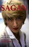 Françoise Sagan - Tout le monde est infidèle - Entretiens avec André Halimi.