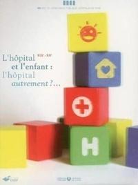 Françoise Salaün-Ramalho et Anne Nardin - L'hôpital et l'enfant : l'hôpital autrement ? - XIXe-XXe.