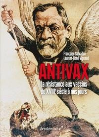 Francoise Salvadori - Antivax - La résistance aux vaccins du XVIIIe siècle à nos jours.