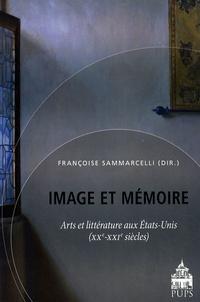 Françoise Sammarcelli - Image et mémoire - Arts et littérature aux Etats-Unis (XXe-XXIe siècles).