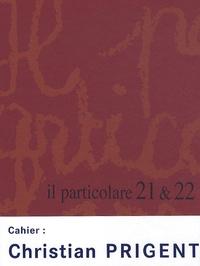 Hervé Castanet - Il particolare N° 21 & 22/2009 : Cahier Christian Prigent.