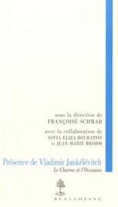 Françoise Schwab et Sofia Eliza Bouratsis - Présence de Vladimir Jankélévitch - Le charme et l'occasion.