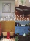 Françoise Segall - Le livre de la maison - Salles de bains, Chambres, Salons, Cuisines.