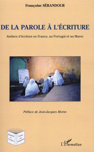 Françoise Sérandour et Jean-Jacques Morne - De la parole à l'écriture - Ateliers d'écriture en France, au Portugal et au Maroc.