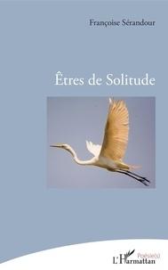 Françoise Sérandour - Etres de solitude.