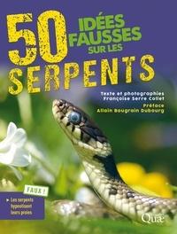 Françoise Serre Collet - 50 idées fausses sur les serpents.