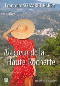 Françoise Seuzaret-Barry - Au coeur de la Haute-Rochette.