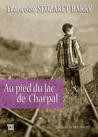 Françoise Seuzaret-Barry - Au pied du lac de Charpal.