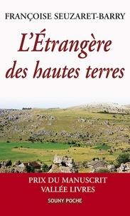 Françoise Seuzaret-Barry - L'étrangère des hautes terres.