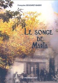 Françoise Seuzaret-Barry - Le songe de Maria.