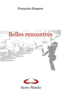 Françoise Simpère - Belles rencontres.