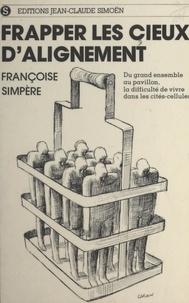 Françoise Simpère - Frapper les cieux d'alignement.