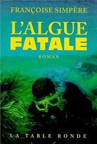 Françoise Simpère - L'algue fatale.