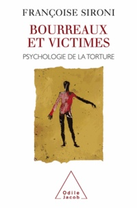 Françoise Sironi - Bourreaux et victimes - Psychologie de la torture.