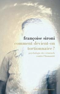 Françoise Sironi - Comment devient-on tortionnaire ? - Psychologie des criminels contre l'humanité.